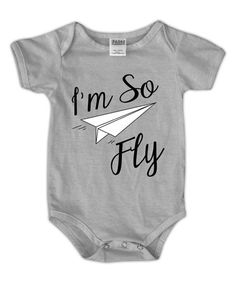 This Gray 'I'm So Fly' Bodysuit - Infant is perfect! #zulilyfinds