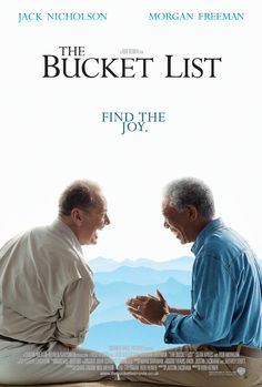 """Never pass up a bathroom, never waste a hard-on, and never trust a fart.""  Bucket List is NOT the normal well-crafted, brilliantly taken movie. But it is inspiring and touching."
