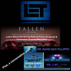 "Law Enforcement Today Radio Show. Learn about the film ""Fallen"", which is about line of duty Police deaths, the fallen heroes, their families, loved ones and partners. You'll also meet the filmmaker, Retired Police Sergeant Thomas Marchese, in addition to his film making he'll talk about his own incredible story of survival from a violent attack. Also in the show, you'll meet Dr. David San Fillippo, Clinical Director of Blue Line Support - Wounded Officer Initiative. They are doing amazing…"