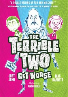 The terrible two get worse / Mac Barnett, Jory John ; illustrated by Kevin Cornell / 9781419716805