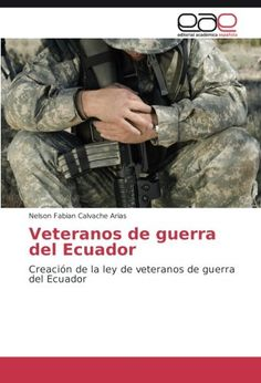 Veteranos de guerra del Ecuador: Creación de la ley de ve... https://www.amazon.it/dp/3659100730/ref=cm_sw_r_pi_dp_U_x_S.okAbR23MT9S