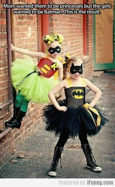Don't let the boys have all the fun. These girls are the best Batman and Robin ever.