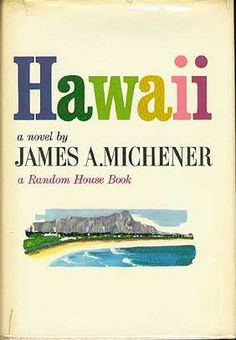 Hawaii is a novel by James Michener published in Written in episodic format like many of Michener's works, the book narrates the story of the original Hawaiians who sailed to the islands from Bora Bora, . James A Michener, Love Book, This Book, Books To Read, My Books, Music Books, Book Week, Love Reading, Reading Room