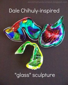 """Relentlessly Fun, Deceptively Educational: Dale Chihuly-Inspired """"Glass"""" Sculpture"""