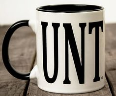 Get a little tongue-and-cheek around breakfast time when you start drinking from the cunt mug. This colorful mug displays the letters 'UNT' in black against a white backdrop and read like either complete jibberish or the word 'cunt' when looked at from the right angle.