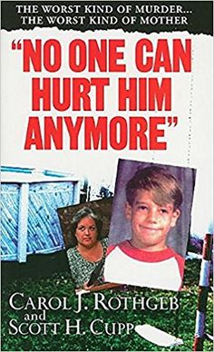 No One Can Hurt Him Anymore (Pinnacle True Crime): Carol Rothgeb, Scott Cupp… Reading Lists, Book Lists, Reading Books, Reading Den, Books To Buy, Books To Read, True Crime Books, Cool Books, Big Books