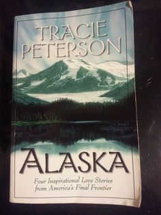 Alaska by Tracie Peterson 1993 Paperback Book English in Books, Fiction & Literature | eBay