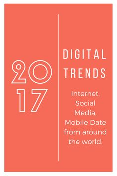 Digital trends 2017: 106 pages of internet, mobile and social media data and stats by creative agency We Are Social and Hootsuite