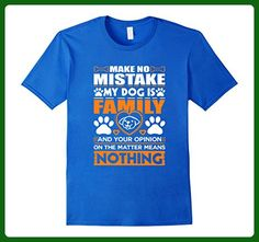 Mens Make No Mistake My Dog Family And You Apinion On The Matter  3XL Royal Blue - Relatives and family shirts (*Amazon Partner-Link)