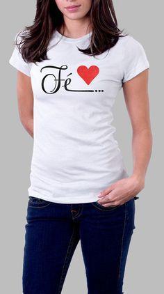 Camiseta Fé T Shirt Painting, T Shorts, Love Shirt, Christian Clothing, Mens Tees, Cool T Shirts, Casual Looks, Shirt Designs, T Shirts For Women