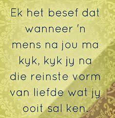 Moederliefde...die reinste vorm van liefde... #Afrikaans #MamaMia #LearningCurves