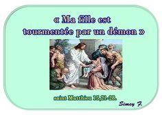 Psaumes-probervios et des citations bibliques: « Ma fille est tourmentée par un démon » Évangile ...