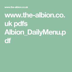 www.the-albion.co.uk pdfs Albion_DailyMenu.pdf