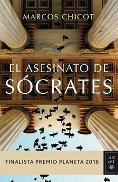 El asesinato de Sócrates (Finalista Premio Planeta 2016) - Marcos Chicot (multiformato)