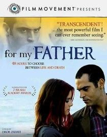 For My Father (2008) Strapped into a vest of explosives, young Palestinian Terek enters Tel Aviv on a suicide mission to restore his father's honor. But a faulty fuse leaves him stranded among Israelis, and he begins to question his ingrained beliefs about his enemy. While he waits the weekend for a repair, he meets beautiful Keren. Still wearing his remote-controlled bomb, Terek must decide his fate. Shredi Jabarin, Hili Yalon, Shlomo Vishinsky...TS foreign/romance