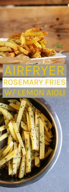 Perfectly crispy French Fries made with just 1 tbsp of oil! Spiced with fresh rosemary and sea salt and paired with Lemon Aioli for a delicious snack you don't need to feel bad about eating.