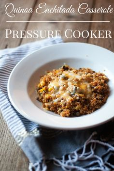 Pressure Cooker Quinoa Enchilada Casserole. Healthy, full of protein and good stuff. Easy simple family dinner!