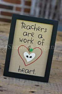 Teacher Gift - I would use handprints in the shape of a heart.