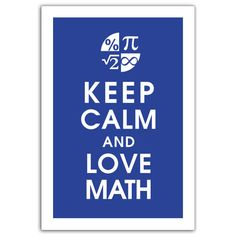 Keep Calm and LOVE MATH 13x19 Art Print (featured in American Blue) Buy 3 get 1 FREE  Keep Calm Art Keep Calm Poster