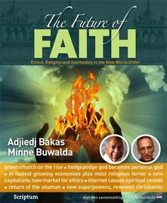 The future of faith  Many people fear the future but renowned futurologist Adjiedj Bakas and journalist Minne Buwalda believe that we are on the brink of an inspiring new age. The economic and political world-order is changing fast. Capitalism is in the process of renewal after the recent economic crisis. Emerging countries such as China and India are taking over as Europe and Russia retreat. The climate is changing under the influence of humanity's onslaught on the environment. These…