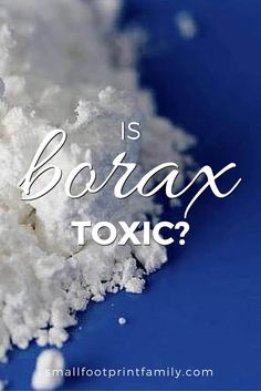 Many people are concerned about whether borax is safe to use. There are many sites on the internet claiming borax is toxic. But there is a lot of better evidence that it is safe. Click to learn why...  #greenliving #greenparenting #ecofriendly #sustainability #gogreen #climatechange #naturalhealth #naturalliving #diy #nontoxic #greencleaning
