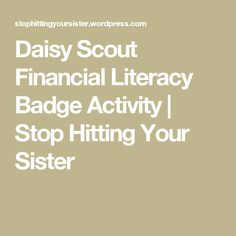 Daisy Scout Financial Literacy Badge Activity | Stop Hitting Your Sister