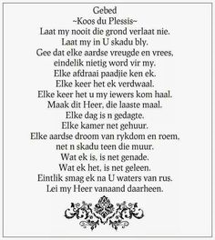Gebed - Koos du Plessis - (Prayer in Afrikaans_ Prayer Verses, Bible Verses Quotes, Scripture Verses, Wonderful Day Quotes, Best Birthday Wishes Quotes, Afrikaanse Quotes, Spiritual Inspiration, Gods Love, Quotes To Live By