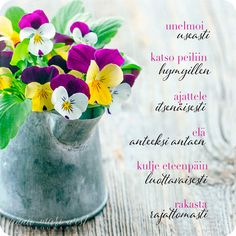 Kortti; orvokit peltikipossa | Anna-Mari West Photography Finnish Words, Pansies, Wise Words, Planter Pots, Poems, Thoughts, Feelings, Quotes, Cards