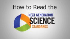 How to Read the Next Generation Science Standards. This short video explains the architecture of the draft Next Generation Science Standards...
