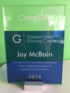Thank you CompTIA - The Computing Technology Industry Association for this award. I am proud to be on the Board of the National Cristina Foundation and support all of the great work they do with disadvantaged youth and veterans.
