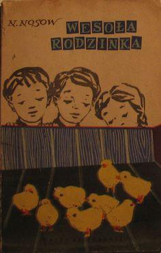 WESOŁA RODZINKA -  N. Nosow  Ilustracje Anna Kopczyńska, okładka – Zbigniew Witwicki.  PWLD Nasza Księgarnia, Warszawa 1956.  Wydanie III. 107 stron