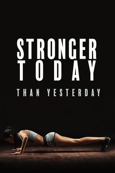 Daily Fitness Motivation: Stronger today than yesterday. Don't forget, it's about progress, not perfection.