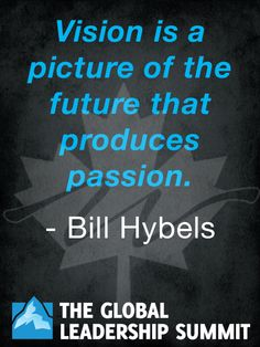 Vision quote by Bill Hybels