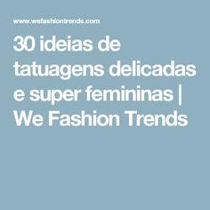 30 ideias de tatuagens delicadas e super femininas   We Fashion Trends