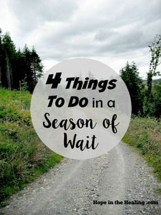 4 Things To Do in a Season of Wait