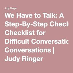 A checklist of action items to think about before going into a difficult conversation, including conversation openings. Difficult Relationship, How To Improve Relationship, Crucial Conversations, Communication, Journal Questions, Managing People, Team Motivation, Work Goals, How To Motivate Employees