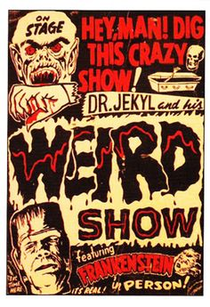 Dr. Jekyl and his Weird Show Poster - http://retrographik.com/dr-jerkyl-weird-show-poster-monsterwax/ - frankenstein, ghosts, halloween, monsters, Poster, spooky, vintage