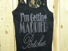 I'mGettingMarriedBitches Tank Top. Bachelorette by BrideBikini, $17.00
