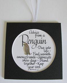 Advice From a Penguin.... $8.00, via Etsy.