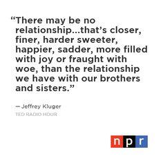 "NPR TED Radio Hour: ""What Makes Siblings Bond?"""
