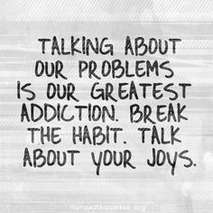 #GratiTuesday Challenge: Habits are formed by what we repeatedly do. Today, break the addiction to talking about our problems - go the next 24 without complaining and substitute negative thoughts with appreciation for your joys. Notice how your life begins to shift as you grow more positive habits of mind... .      #Regram via @projecthappiness_org