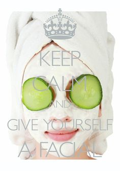 keep calm and give yourself a facial / Created with Keep Calm and Carry On for iOS #keepcalm #facial #cucumberslices #spa Facial Pics, Facial Pictures, Spa Promo, Spa Quotes, Keep Calm Pictures, Temple Spa, Facial Care, Spa Facial, Lemongrass Spa