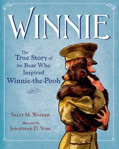 Winnie: The True Story of the Bear Who Inspired Winnie-the-Pooh (It's darling, had no idea there was a real bear behind the beloved character)