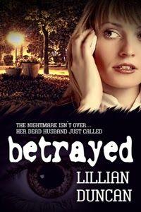 "Pamela S Thibodeaux ~ ""Inspirational with an Edge!"": Saturday Spotlight: Betrayed by Lillian Duncan"