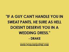 make sure a man deserves you.