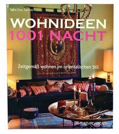 Wohnideen 1001 Nacht. Christian Verlag. Autoren: Solvi dos Santos, Berrin Torolsan. Übersetzer: Tracey Evans.