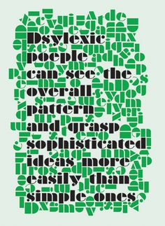 """""""Dyslexic people can see the overall pattern and grasp sophisticated ideas more easily than simple ones."""" #dyslexia #neurodiversity"""