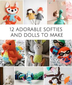 Awesome ideas for cuddly and cute dolls, softies and stuffed animals to make for kids!