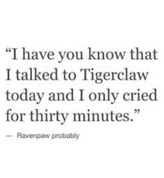 Ravenpaw wouldn't say that <<<<<.<<< Ravenpaw is one of my favorite characters but this is funny Warrior Cats Quotes, Warrior Cats Funny, Warrior Cats Books, Grumpy Cat Meme, Cat Jokes, Funny Me, Funny Cats, Love Warriors, Comic