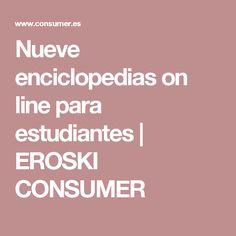 Nueve enciclopedias on line para estudiantes | EROSKI CONSUMER